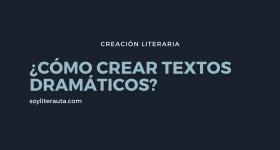 como crear textos dramaticos